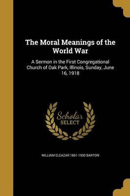 The Moral Meanings of the World War