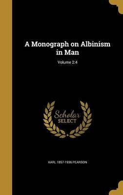 A Monograph on Albinism in Man; Volume 2