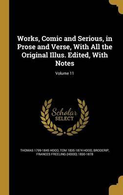 Works, Comic and Serious, in Prose and Verse, with All the Original Illus. Edited, with Notes; Volume 11