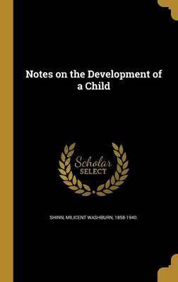 Notes on the Development of a Child