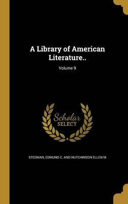 A Library of American Literature..; Volume 9