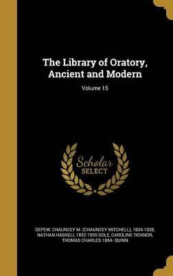 The Library of Oratory, Ancient and Modern; Volume 15