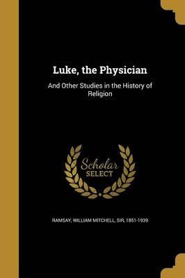Luke, the Physician