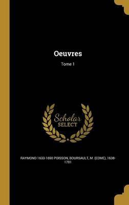 Oeuvres; Tome 1