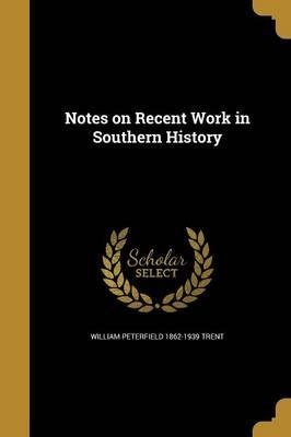 Notes on Recent Work in Southern History