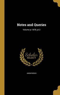Notes and Queries; Volume Yr.1878, PT.2