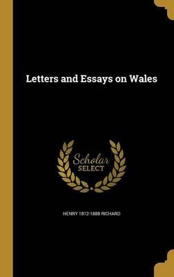 Letters and Essays on Wales