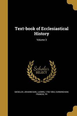Text-Book of Ecclesiastical History; Volume 3