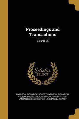 Proceedings and Transactions; Volume 36
