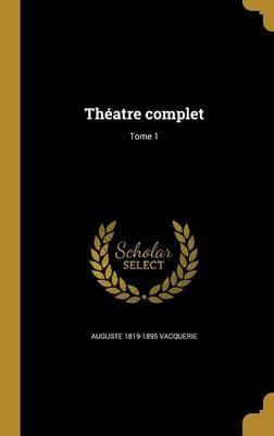 Theatre Complet; Tome 1