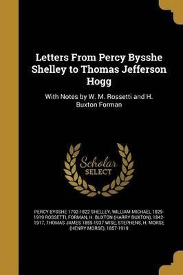 Letters from Percy Bysshe Shelley to Thomas Jefferson Hogg