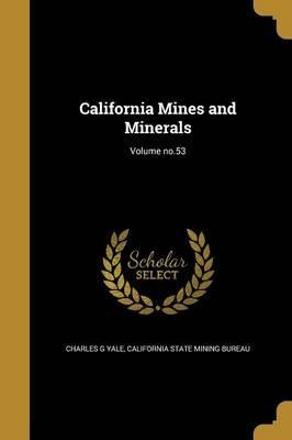California Mines and Minerals; Volume No.53