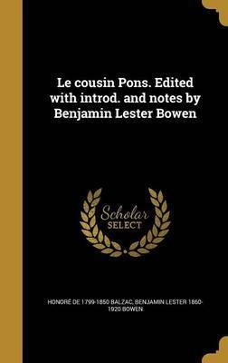Le Cousin Pons. Edited with Introd. and Notes by Benjamin Lester Bowen