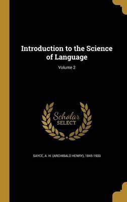 Introduction to the Science of Language; Volume 2