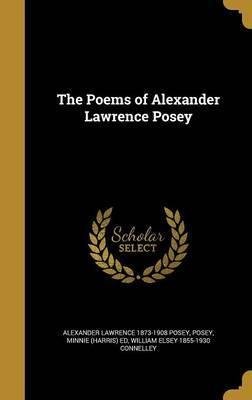 The Poems of Alexander Lawrence Posey