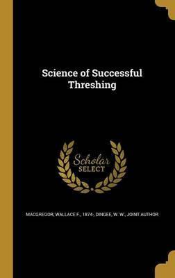 Science of Successful Threshing