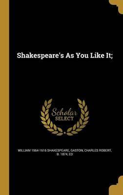 Shakespeare's as You Like It;