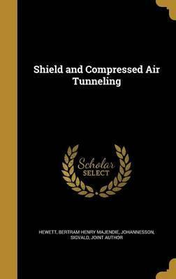 Shield and Compressed Air Tunneling