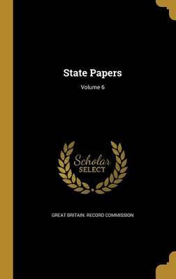 State Papers; Volume 6