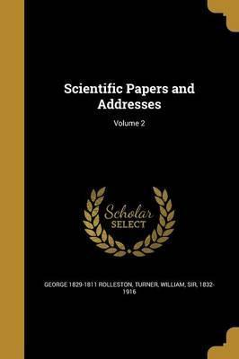 Scientific Papers and Addresses; Volume 2