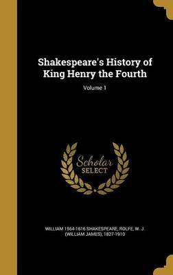 Shakespeare's History of King Henry the Fourth; Volume 1