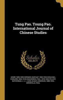 T Ung Pao. T Oung Pao. International Journal of Chinese Studies