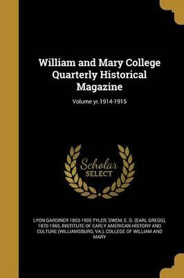William and Mary College Quarterly Historical Magazine; Volume Yr.1914-1915