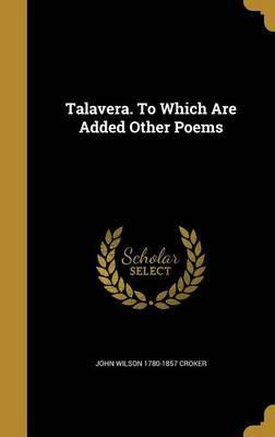 Talavera. to Which Are Added Other Poems