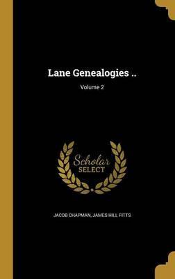 Lane Genealogies ..; Volume 2