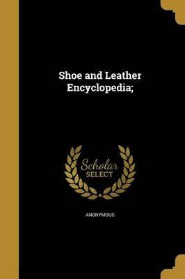 Shoe and Leather Encyclopedia;