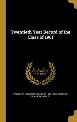 Twentieth Year Record of the Class of 1901