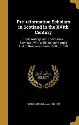 Pre-Reformation Scholars in Scotland in the Xvith Century