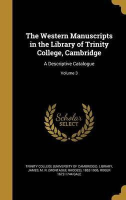 The Western Manuscripts in the Library of Trinity College, Cambridge