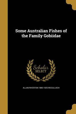Some Australian Fishes of the Family Gobiidae