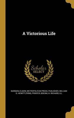 A Victorious Life