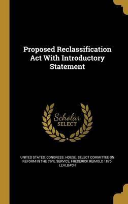 Proposed Reclassification ACT with Introductory Statement