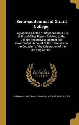 Semi-Centennial of Girard College.