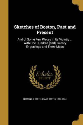 Sketches of Boston, Past and Present