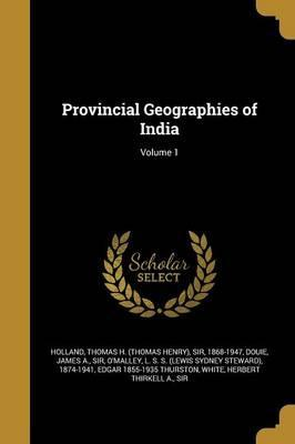 Provincial Geographies of India; Volume 1