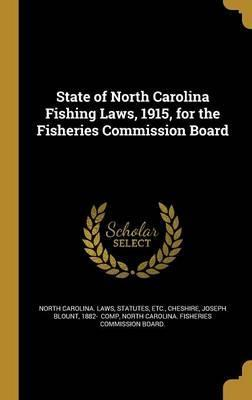 State of North Carolina Fishing Laws, 1915, for the Fisheries Commission Board