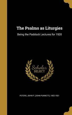The Psalms as Liturgies