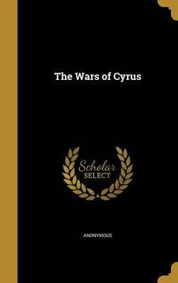 The Wars of Cyrus