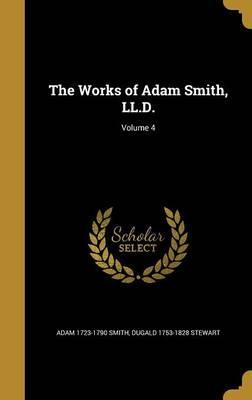 The Works of Adam Smith, LL.D.; Volume 4