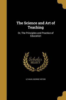 The Science and Art of Teaching