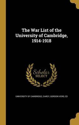 The War List of the University of Cambridge, 1914-1918