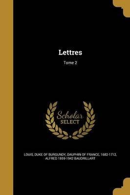 Lettres; Tome 2