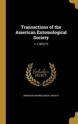 Transactions of the American Entomological Society; V. 4 1872/73
