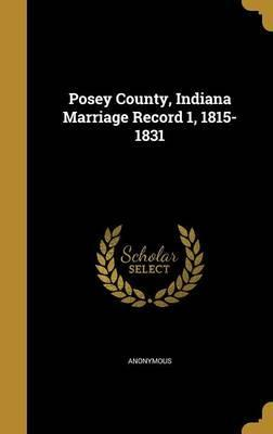Posey County, Indiana Marriage Record 1, 1815-1831