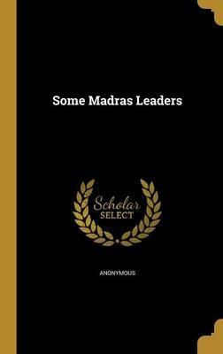 Some Madras Leaders