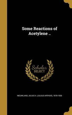 Some Reactions of Acetylene ..